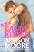 Book Cover Image. Title: Rock Candy Kisses (3: AM Kisses #5), Author: Addison Moore