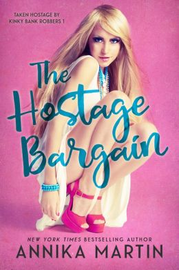 The Hostage Bargain (Taken Hostage by Kinky Bank Robbers #1)