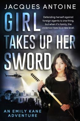 Girl Takes Up Her Sword (An Emily Kane Adventure, #3)