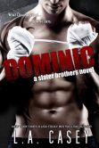 Book Cover Image. Title: Dominic (Slater Brothers, #1), Author: L.A. Casey