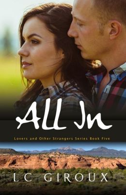 All In (Lovers and Other Strangers, #5)
