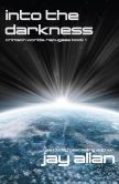 Book Cover Image. Title: Into the Darkness (Crimson Worlds Refugees, #1), Author: Jay Allan