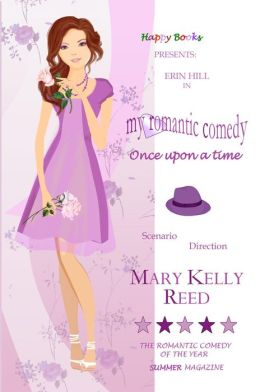 My romantic comedy - Once upon a time - Vol. 1 (Happy Books, #1)