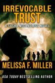 Book Cover Image. Title: Irrevocable Trust (Sasha McCandless Legal Thriller Series, #6), Author: Melissa F. Miller