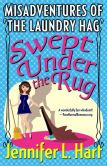 Book Cover Image. Title: ClickThe Misadventures of the Laundry Hag:  Swept Under the Rug: Book 2 in the Misadventures of the Laundry Hag series, Author: Jennifer L Hart