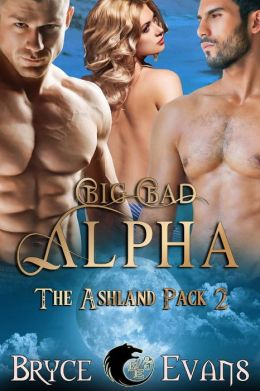 Big, Bad Alpha (The Ashland Pack, #2)