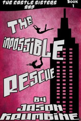 The Impossible Rescue (The Castle Sisters, #1)
