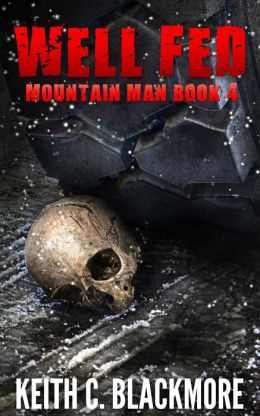 Mountain Man 04 - Well Fed - Keith C. Blackmoore