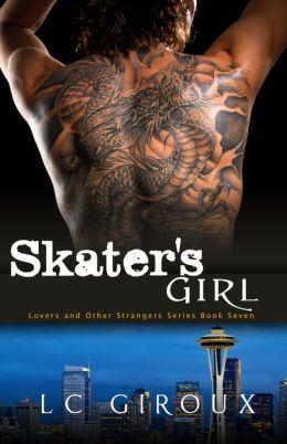 Skater's Girl (Lovers and Other Strangers, #7)