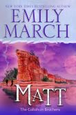 Book Cover Image. Title: MATT--THE CALLAHAN BROTHERS (Brazos Bend, #2), Author: Emily March