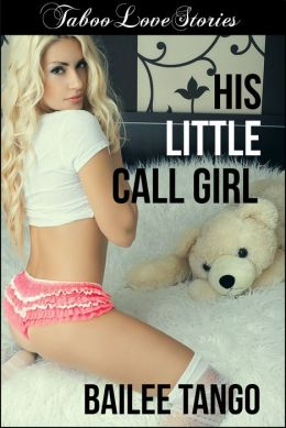 Taboo Love Stories: His Little Call Girl