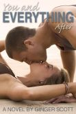 Book Cover Image. Title: You and Everything After, Author: Ginger Scott