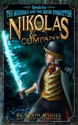 Nikolas and Company Book 1: The Merman and the Moon Forgotten ( Young Adult Teen Childrens Middle Grade Fantasy Adventure )