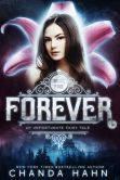 Book Cover Image. Title: Forever, Author: Chanda Hahn