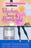 Book Cover Image. Title: Chicken Soup & Homicide, Author: Janel Gradowski