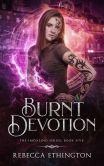 Book Cover Image. Title: Burnt Devotion, Author: Rebecca Ethington