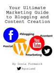 Book Cover Image. Title: Your Ultimate Marketing Guide to Blogging and Content Creation, Author: Gosia Furmanik