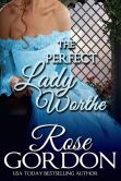 Book Cover Image. Title: The Perfect Lady Worthe, Author: Rose Gordon