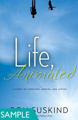 Life, Animated: A Story of Sidekicks, Heroes, and Autism (FIRST CHAPTER SAMPLE)