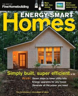 Fine Homebuilding's Energy-Smart Homes 2013