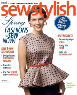 Threads' Sew Stylish - Spring 2013