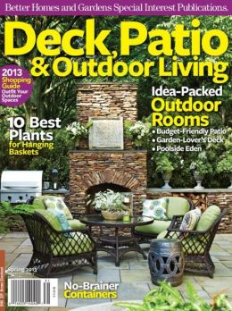 Better Homes and Gardens' Deck, Patio & Outdoor Living - Spring 2013