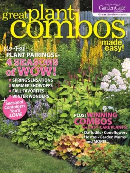 Garden Gate's Great Plant Combos Made Easy 2013