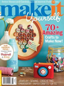 Better Homes and Gardens' Make It Yourself - Spring-Summer 2013