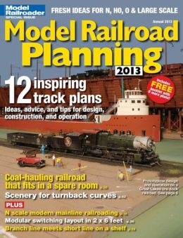 Model Railroader's Model Railroad Planning 2013