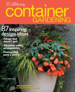 Fine Gardening's Container Gardening - Summer 2013