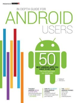 Maximum PC Presents in Depth Guide for Android Users 2013