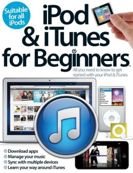 iPod and iTunes For Beginners