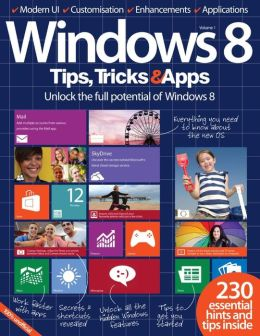 Windows 8 Tips, Tricks & Apps Volume 1
