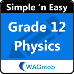 Grade 12 Physics by WAGmob