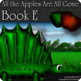All the Apples Are All Gone - Book E (Kids Dinosaur Reading Series) Children's Books