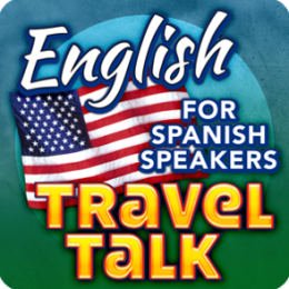 English Travel Talk (For Spanish Speakers) - Speak & Learn Now!
