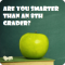 Are you smarter than a 8th grader?