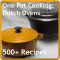 """Dutch Oven: 500 Recipes for """"One Pot"""" Cooking"""
