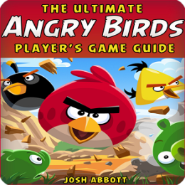 The Ultimate Angry Birds Online Player's Game Guide