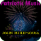 Music Album - Patriotic Music by John Philip Sousa (Full Classical Music Album)