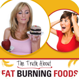 The Truth About Fat Burning Foods - FREE Information!