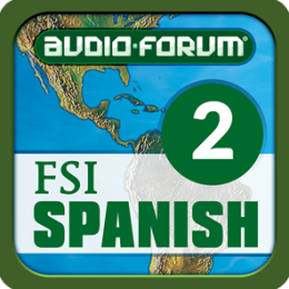 FSI: Spanish Programmatic Course Vol. 2 (Level 2) - by Audio-Forum / Foreign Service Institute