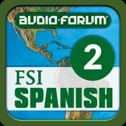 FSI: Spanish Programmatic Course Vol. 2 (Level 2) - by Audio-Forum / Foreign Service Institute