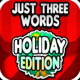 Just Three Words - Holiday Edition