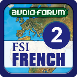 FSI: French Basic Course Part B (Level 2) - by Audio-Forum / Foreign Service Institute