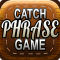 The Catch Phrase Game - A Word IQ Game