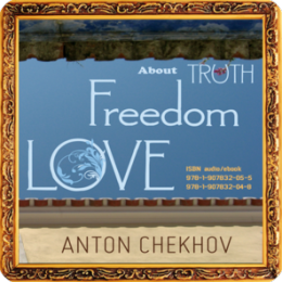 Short Stories by Anton Chekhov: About Truth, Freedom and Love
