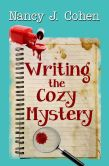 Book Cover Image. Title: Writing the Cozy Mystery, Author: Nancy J. Cohen