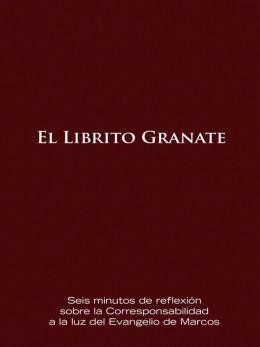El Librito Granate: Seis minutos de reflexión sobre la Corresponsabilidad a la luz del Evangelio de Marcos