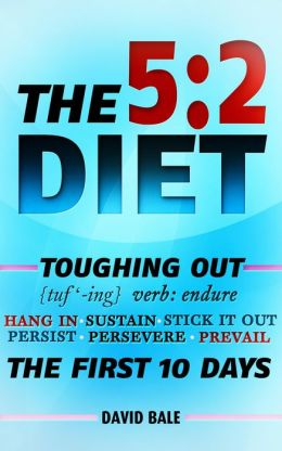 The 5:2 Diet (Toughing Out The First 10 Days, #1)